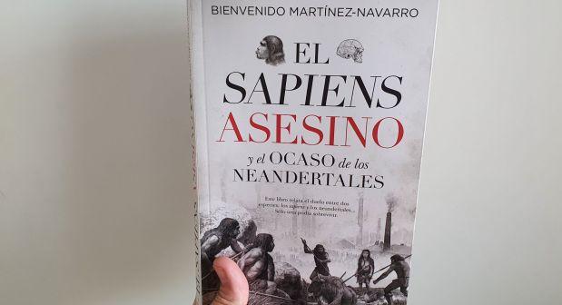 El sapiens asesino y el ocaso de los neandertales.Reseña